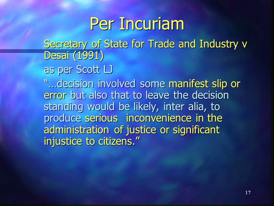 Per Incuriam Secretary of State for Trade and Industry v Desai (1991)