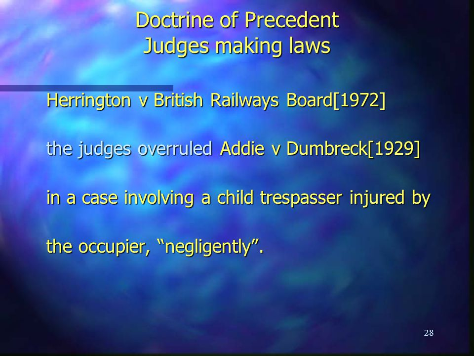 Doctrine of Precedent Judges making laws