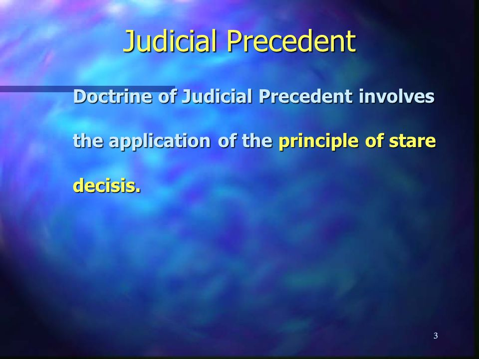 Judicial Precedent Doctrine of Judicial Precedent involves