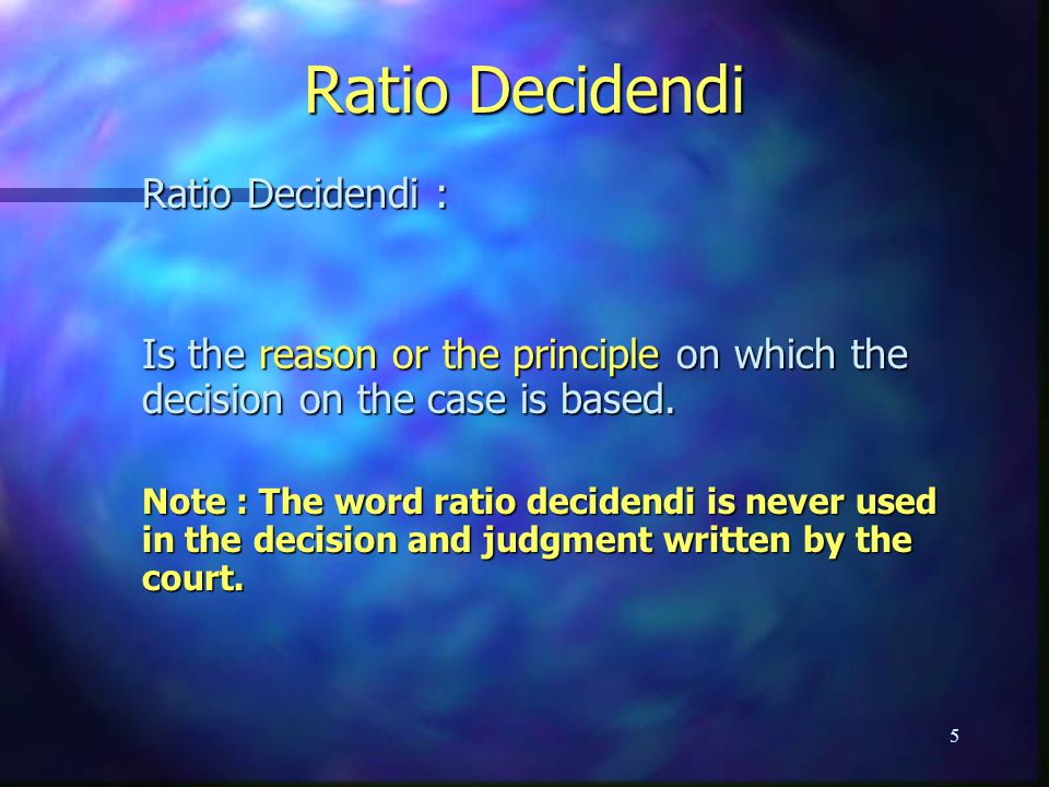 Ratio Decidendi Ratio Decidendi :