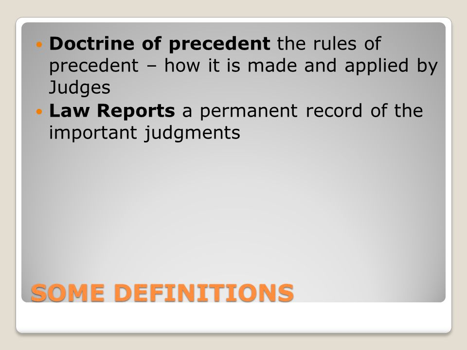 Doctrine of precedent the rules of precedent – how it is made and applied by Judges