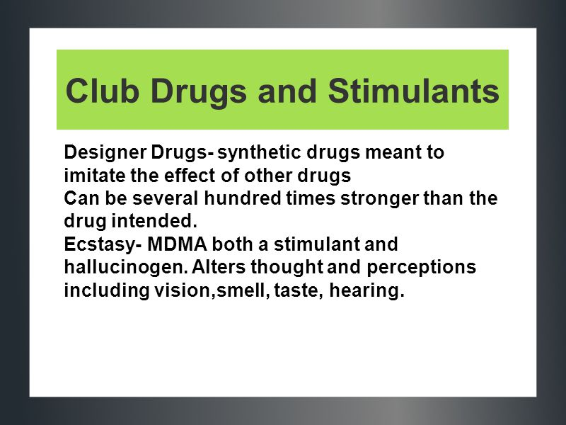 Club Drugs and Stimulants