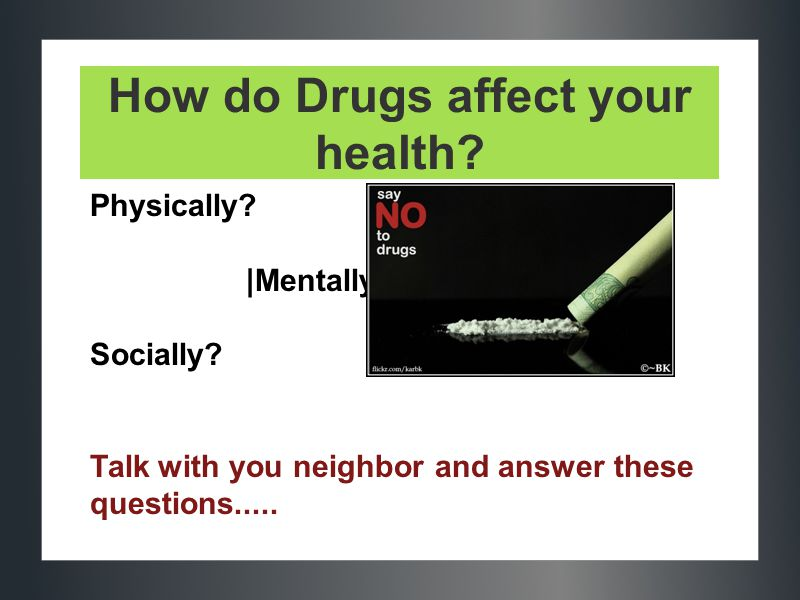 How do Drugs affect your health