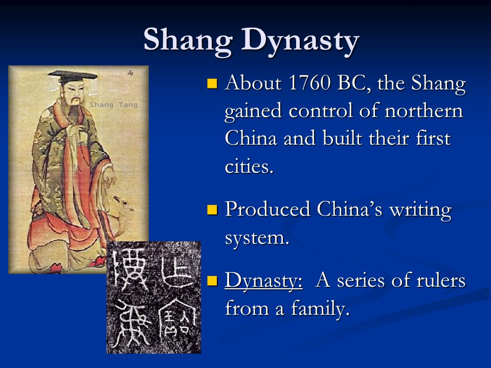 Shang Dynasty About 1760 BC, the Shang gained control of northern China and built their first cities.