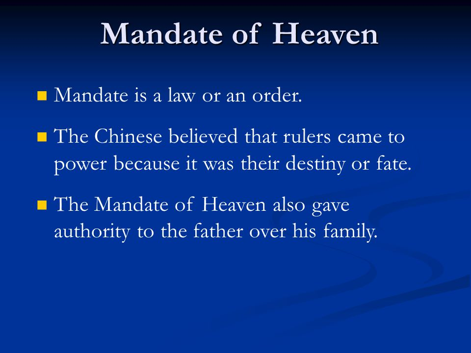 Mandate of Heaven Mandate is a law or an order.