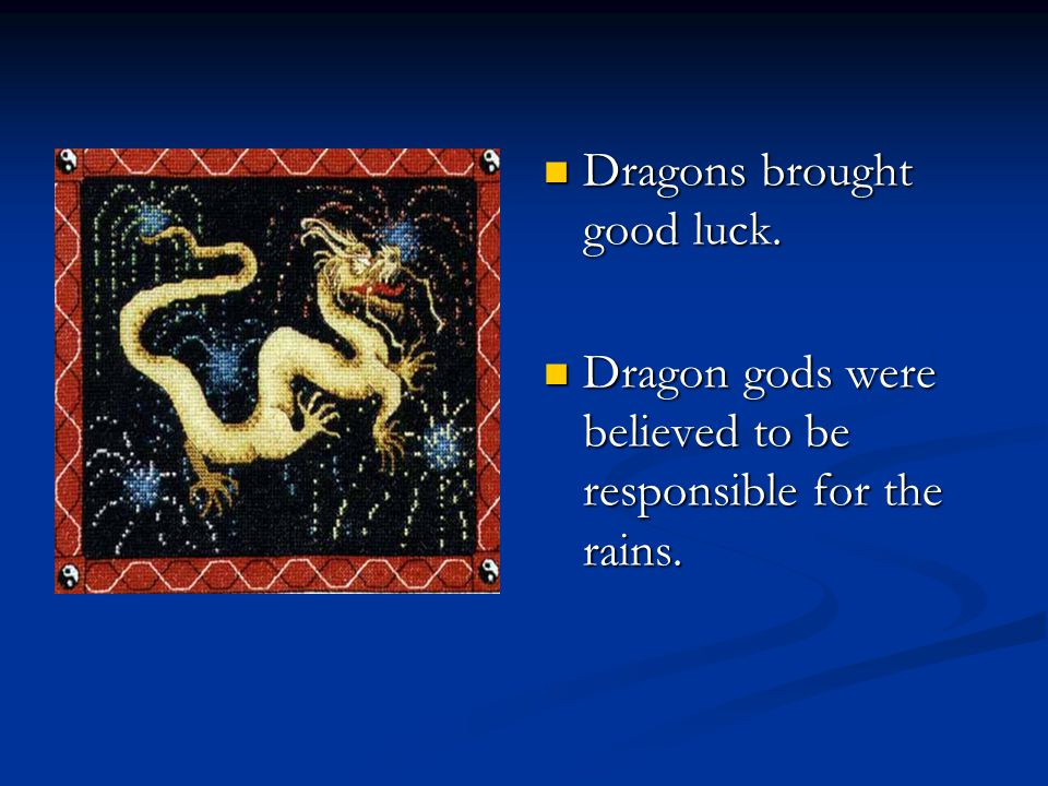 Dragons brought good luck.