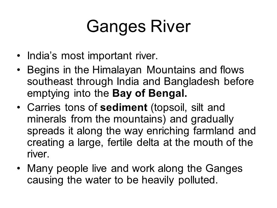 Ganges River India's most important river.