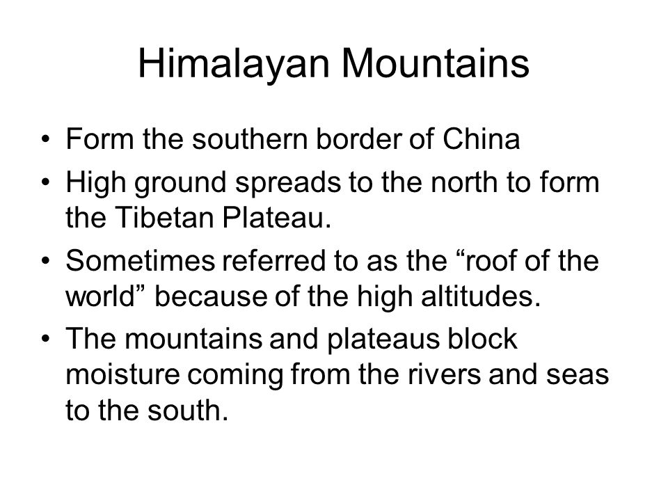 Himalayan Mountains Form the southern border of China