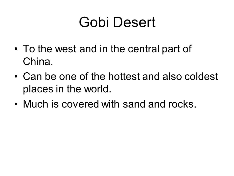 Gobi Desert To the west and in the central part of China.
