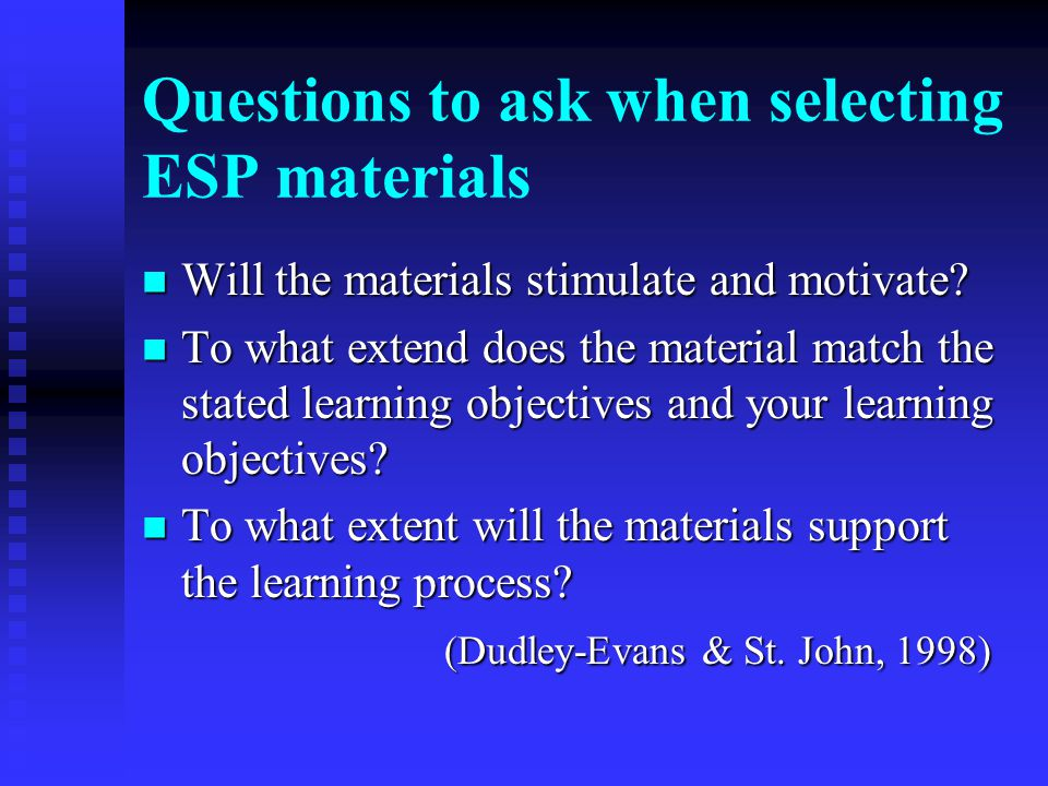 Questions to ask when selecting ESP materials