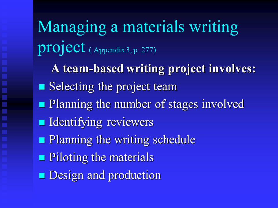 Managing a materials writing project ( Appendix 3, p. 277)