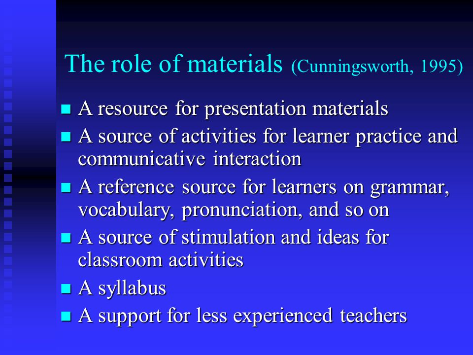 The role of materials (Cunningsworth, 1995)
