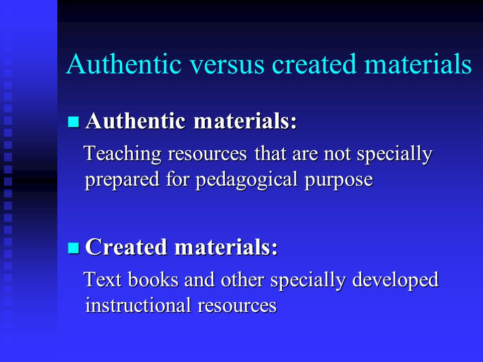 Authentic versus created materials