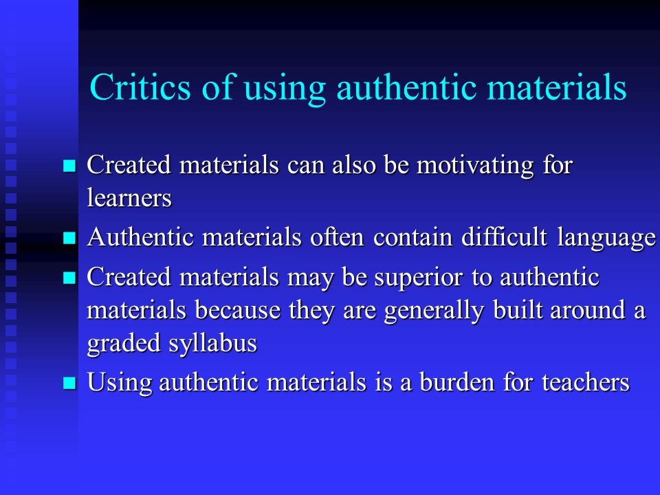 Critics of using authentic materials