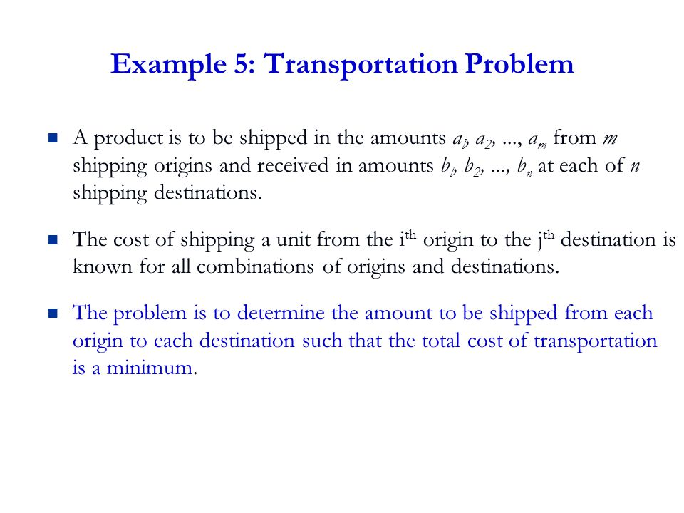 Example 5: Transportation Problem