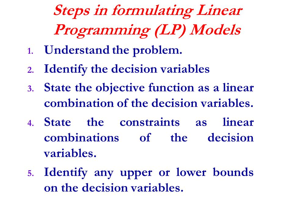 Steps in formulating Linear Programming (LP) Models