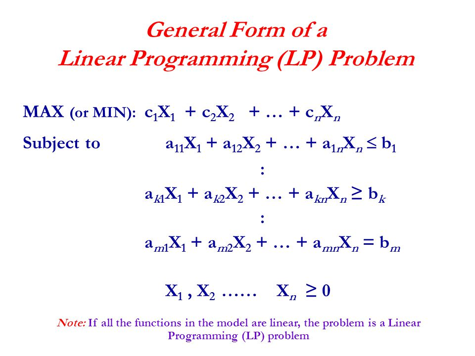 General Form of a Linear Programming (LP) Problem
