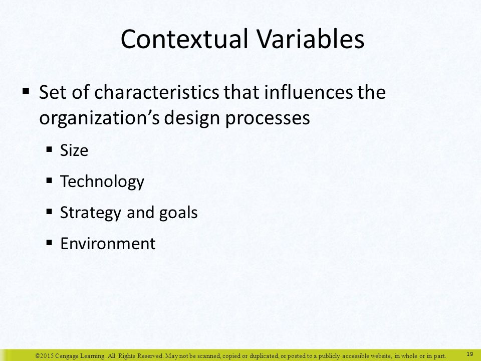 Contextual Variables Set of characteristics that influences the organization's design processes. Size.