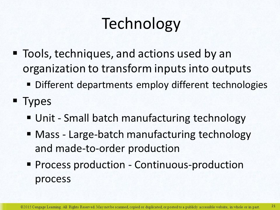 Technology Tools, techniques, and actions used by an organization to transform inputs into outputs.