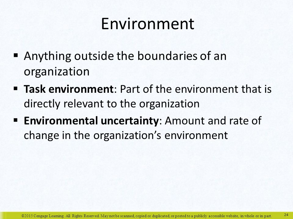 Environment Anything outside the boundaries of an organization