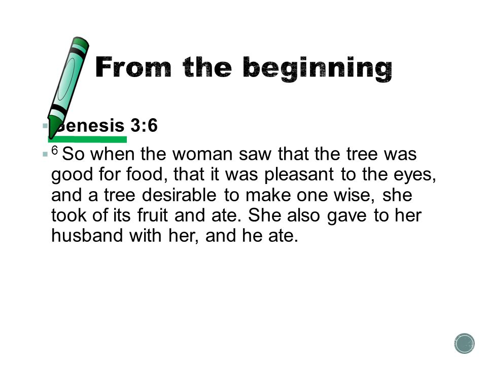 From the beginning Genesis 3:6