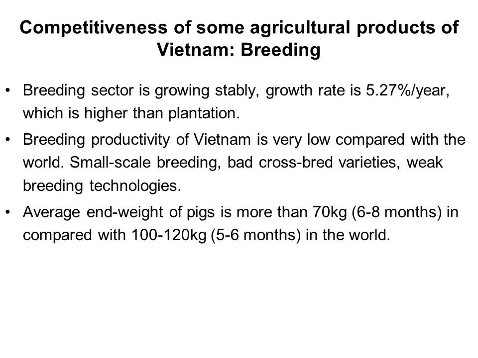 Competitiveness of some agricultural products of Vietnam: Breeding