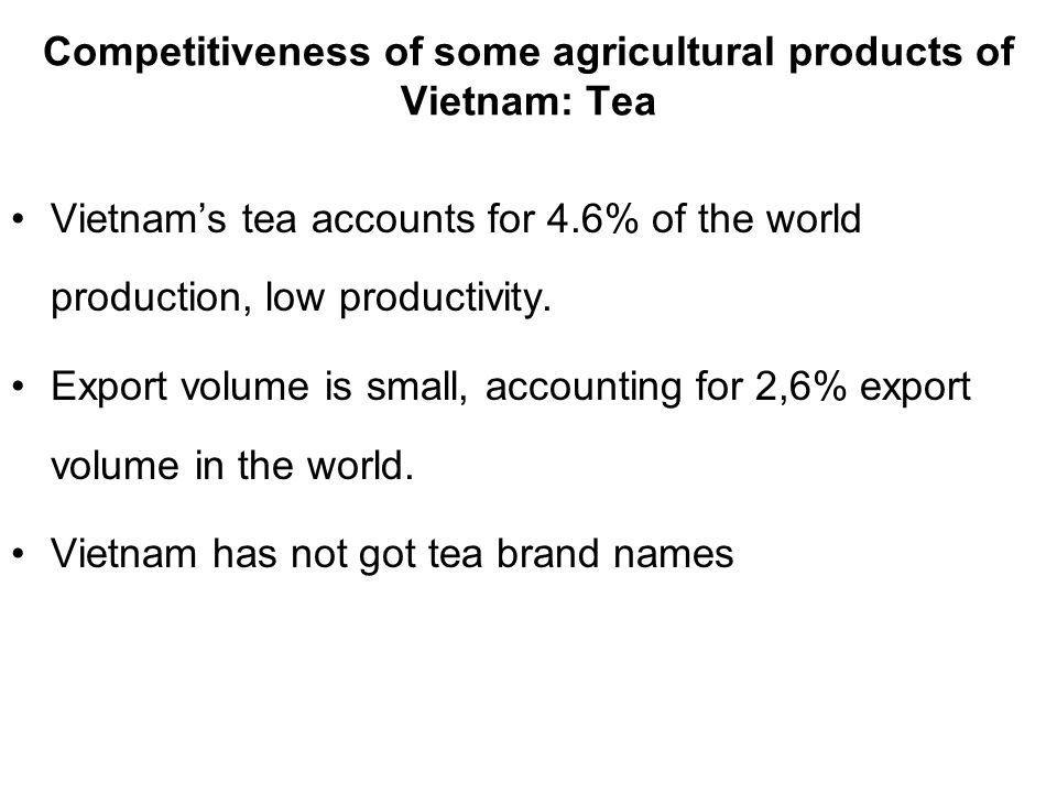 Competitiveness of some agricultural products of Vietnam: Tea