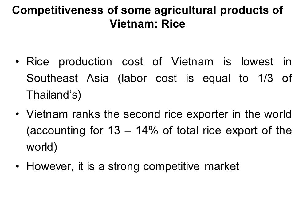 Competitiveness of some agricultural products of Vietnam: Rice