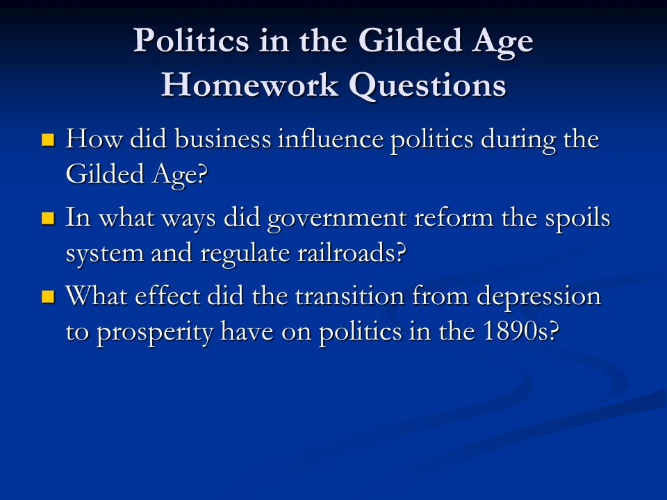 Politics in the Gilded Age Homework Questions