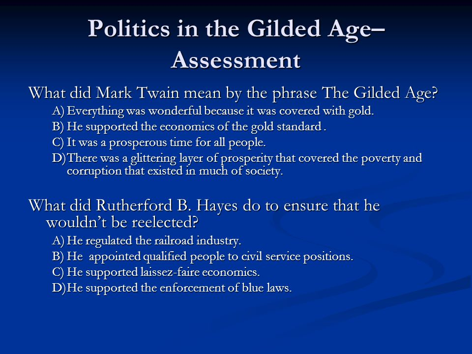 Politics in the Gilded Age–Assessment