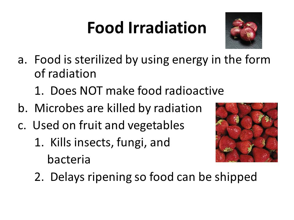 Does Irradiation Make Food Radioactive