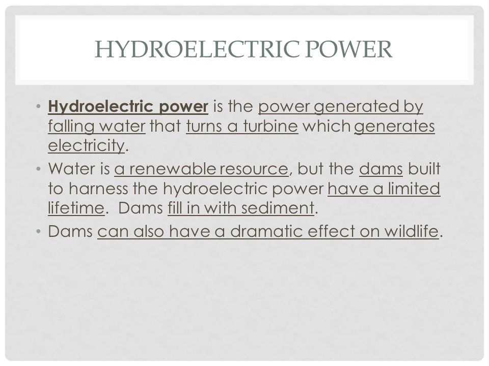 Hydroelectric Power Hydroelectric power is the power generated by falling water that turns a turbine which generates electricity.