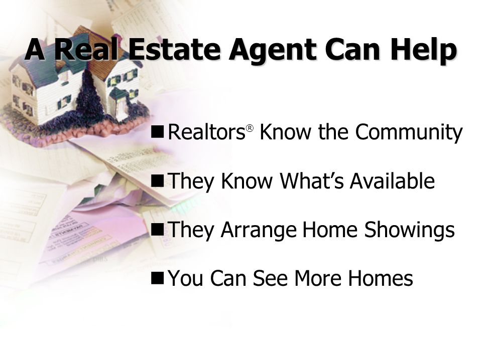 A Real Estate Agent Can Help