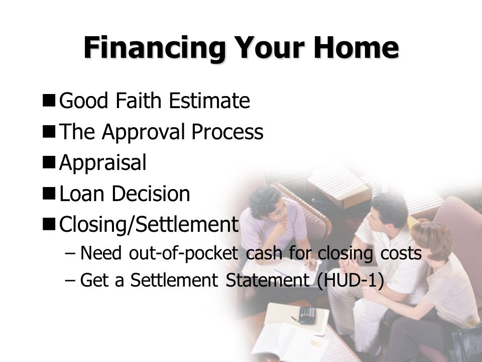 Financing Your Home Good Faith Estimate The Approval Process Appraisal