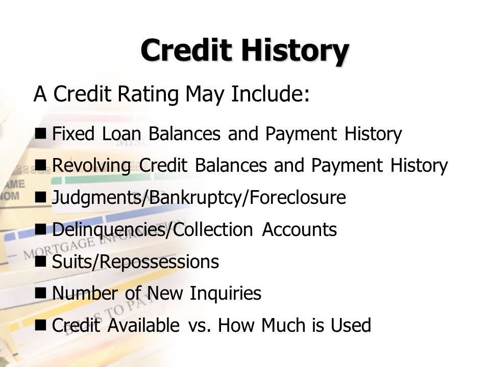 Credit History A Credit Rating May Include: