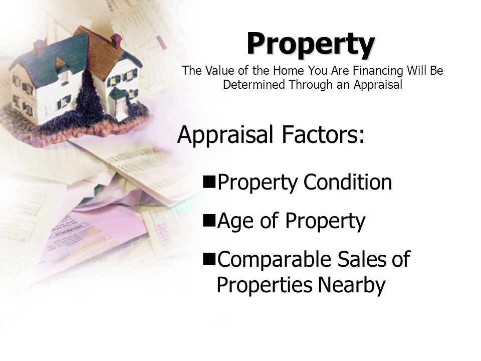 Property Appraisal Factors: Property Condition Age of Property