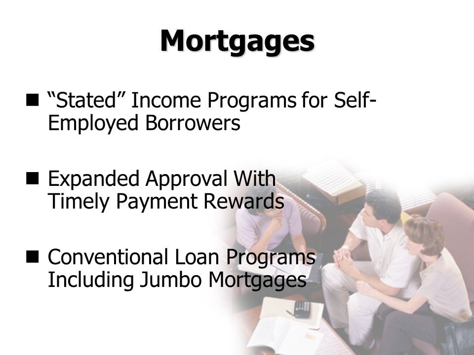 Mortgages Stated Income Programs for Self-Employed Borrowers