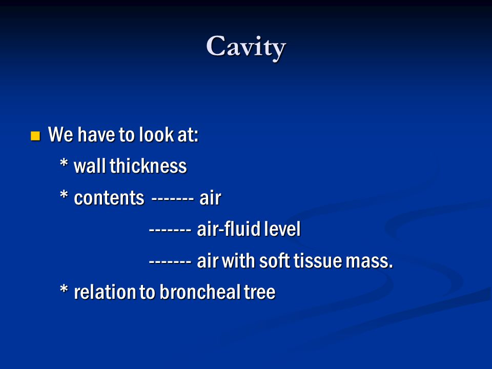 Cavity We have to look at: * wall thickness * contents air