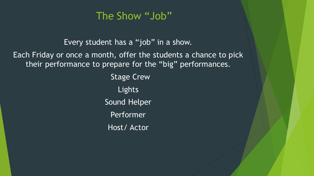 Every student has a job in a show.
