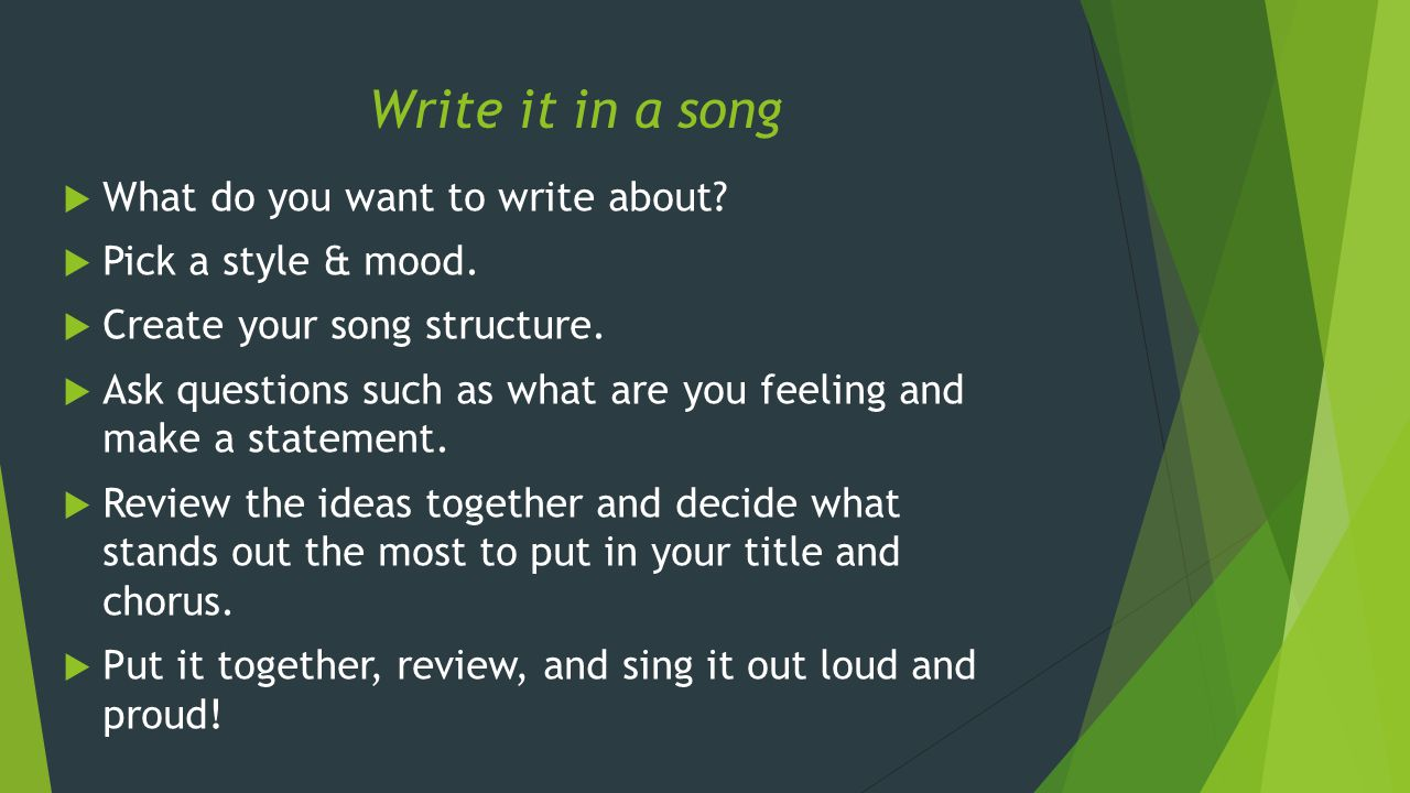 Write it in a song What do you want to write about