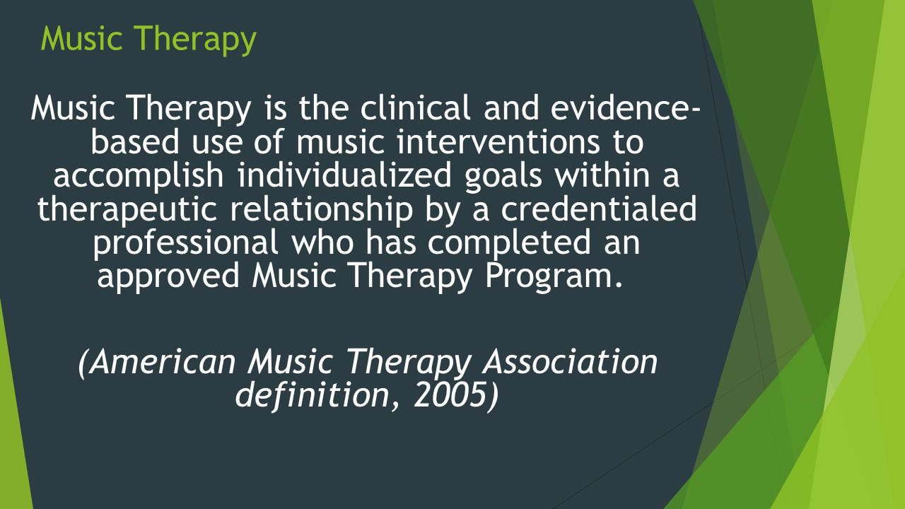 (American Music Therapy Association definition, 2005)