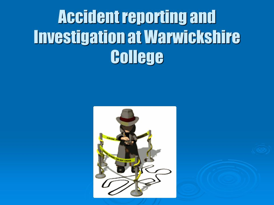 Accident reporting and Investigation at Warwickshire College
