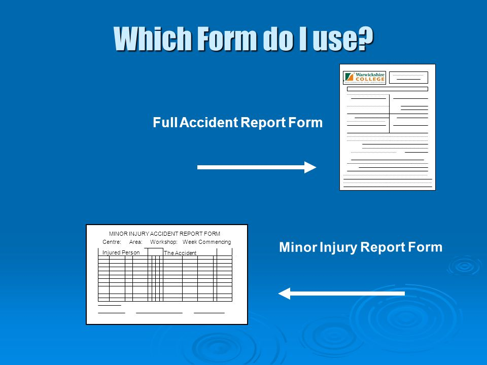 Which Form do I use Full Accident Report Form