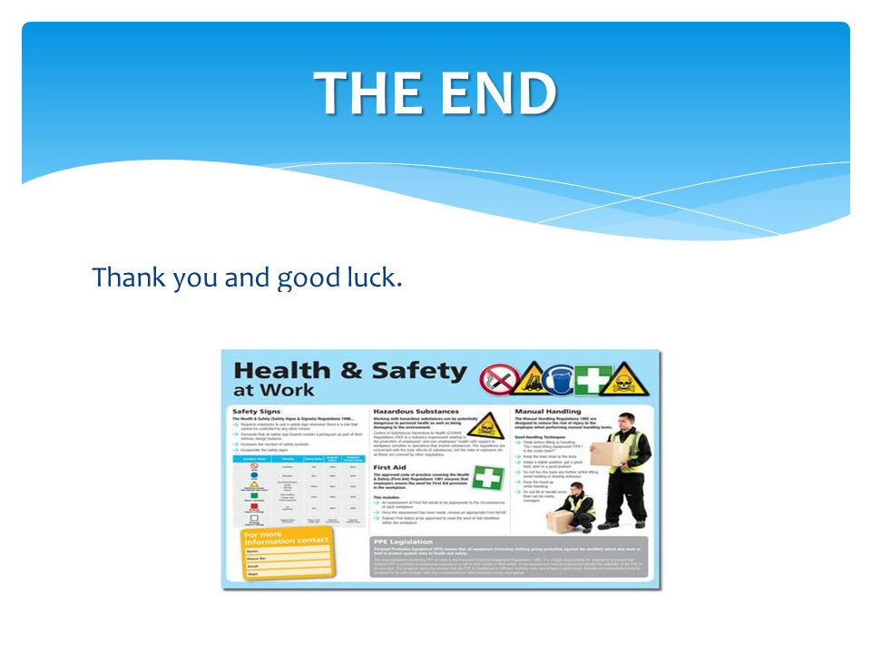 THE END Thank you and good luck.