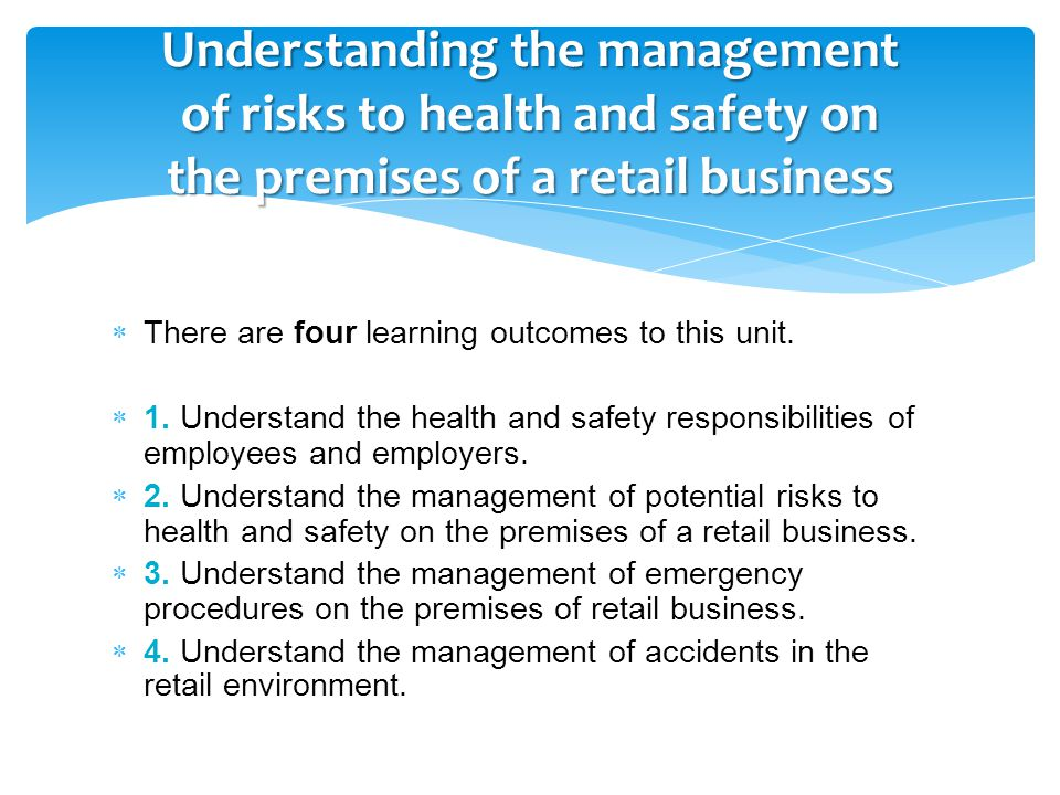 Understanding the management of risks to health and safety on the premises of a retail business