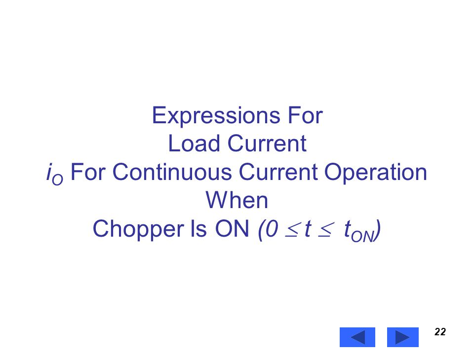 Power Electronics Expressions For Load Current iO For Continuous Current Operation When Chopper Is ON (0  t  tON)