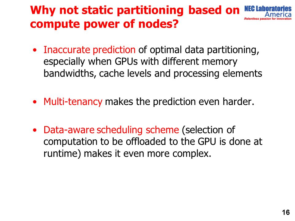 Why not static partitioning based on compute power of nodes