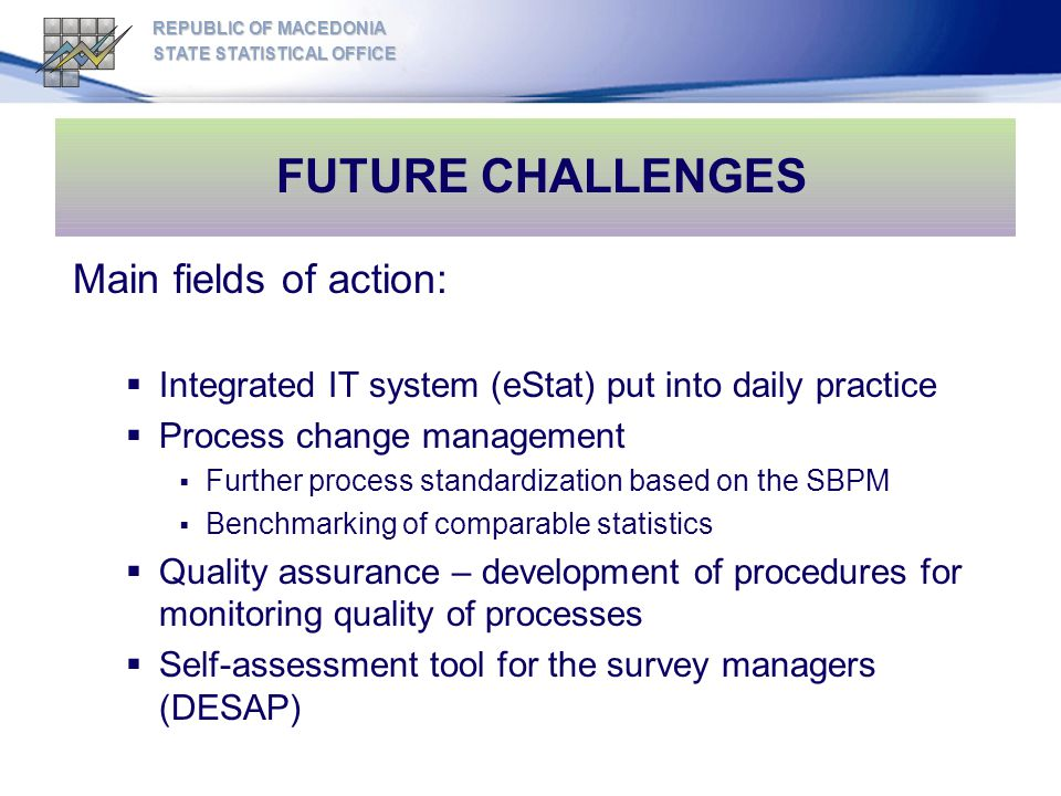 FUTURE CHALLENGES Main fields of action: