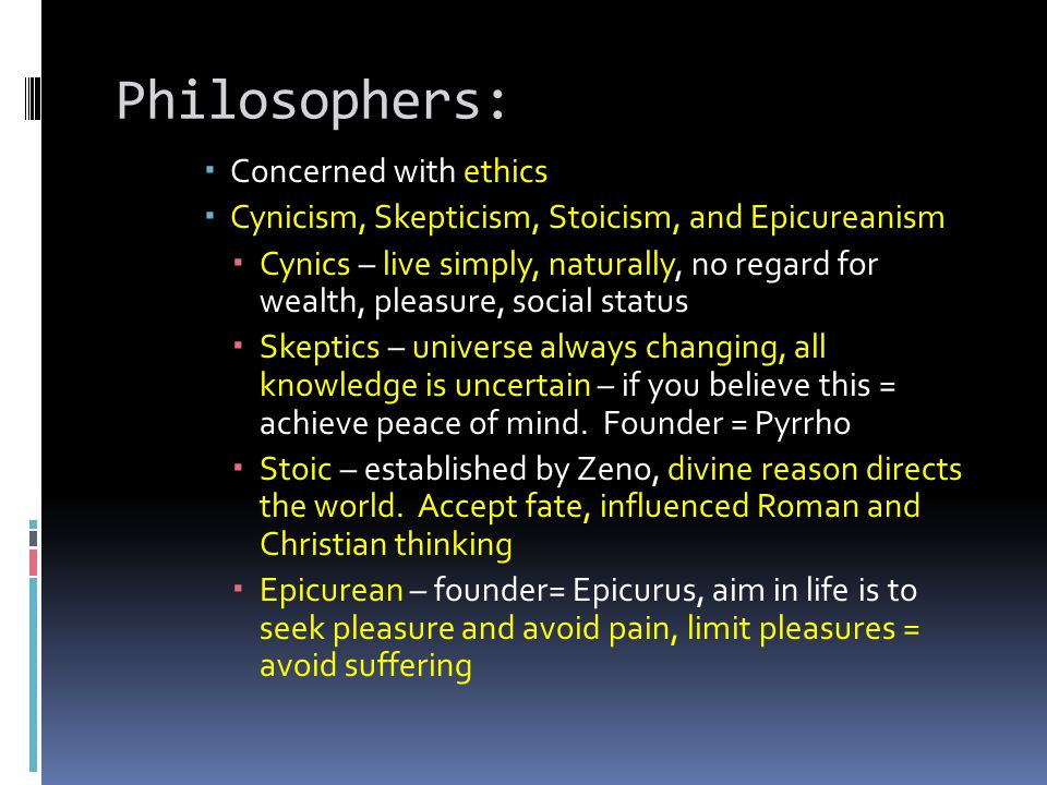 Philosophers: Concerned with ethics