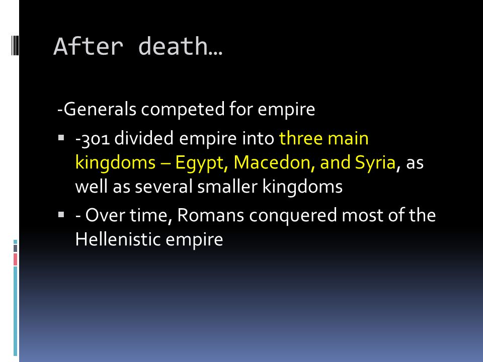 After death… -Generals competed for empire